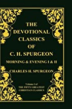 Devotional Classics of C. H. Spurgeon by…