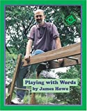 Howe, James: Playing With Words
