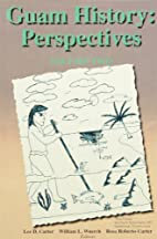 Guam History: Perspectives Volume One by Lee…