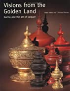 Visions from the Golden Land: Burma and the…