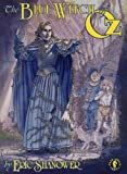 Shanower, Eric: The Blue Witch of Oz