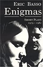Enigmas: Short Plays 1979-1982 by Eric Basso