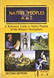 Not Available: Native Peoples a to Z: A Reference Guide to Native Peoples of the Western Hemisphere