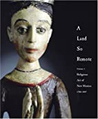 A Land So Remote : Religious Art of New…