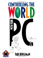 Controlling The World with Your PC by Paul…