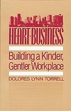 Heart-Business: Building a Kinder, Gentler…