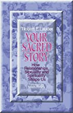 Your Sacred Story by Robert E. Lauder