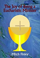 The Joy of Being a Eucharistic Minister by…