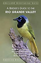 A Birder's Guide to the Rio Grande Valley by…