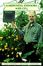 Gardening Indoors with CO2 by Tom LaSpina