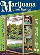 Marijuana Grow Basics: The Easy Guide for…