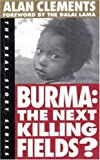 Clements, Alan: Burma : The Next Killing Fields?