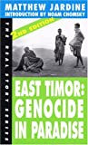 Jardine, Matthew: East Timor : Genocide in Paradise