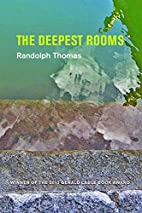 The Deepest Rooms by Randolph Thomas