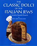MacHlin, Edda Servi: The Classic Dolci of the Italian Jews: A World of Jewish Desserts