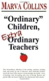 Collins, Marva: Ordinary Children, Extraordinary Teachers