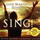 God Wants to Hear You Sing by Ruthie…