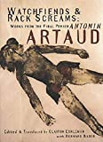 Artaud, Antonin: Watchfiends & Rack Screams: Works from the Final Period