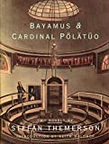 Themerson, Stefan: Bayamus and the Theatre of Semantic Poetry and the Life of Cardinal Polatuo