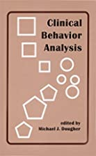 Clinical Behavior Analysis by Michael J.…