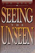 Seeing the Unseen by Joe Beam
