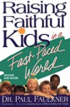 Raising Faithful Kids in a Fast-Paced World…