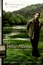 The Way Home (Artists Devotional) by Wayne…