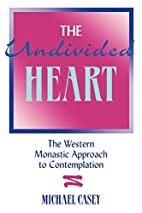 The Undivided Heart: The Western Monastic…