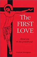 The first love : about joy in the priesthood…