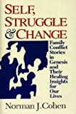 Cohen, Norman J.: Self, Struggle and Change: Family Conflicts in Genesis and Their Healing Insights for Our Lives