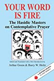 Green, Arthur: Your Word Is Fire: The Hasidic Masters on Contemplative Prayer