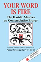 Your Word Is Fire: The Hasidic Masters on…