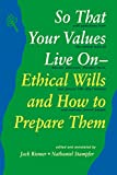 Riemer, Jack: So That Your Values Live on: Ethical Wills and How to Prepare Them