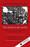 Heschel, Abraham Joshua: The Earth Is the Lord's : The Inner World of the Jew in Eastern Europe
