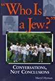 Hyman, Meryl: Who Is a Jew? : Conversations, Not Conclusions