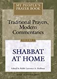 Landes, Daniel: My Peoples Prayer Book: Traditional Prayer Modern Commentaries  Shabbat at Home