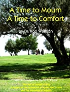 A Time to Mourn, a Time to Comfort: A Guide…