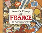 Anni's Diary of France by Anni Axworthy