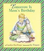 Tomorrow Is Mom's Birthday by Carolyn…