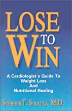 Lose to Win: A Cardiologist's Guide to…