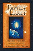 Family of Light: Pleiadian Tales and Lessons…