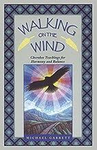 Walking on the Wind: Cherokee Teachings for…