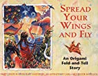 Spread Your Wings and Fly: An Origami…