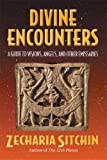Sitchin, Zecharia: Divine Encounters: A Guide to Visions, Angels and Other Emissaries