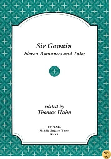 TSir Gawain: Eleven Romances and Tales (TEAMS Middle English Texts)