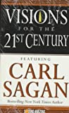 Sagan, Carl: Visions for the 21st Century (Sound Horizons Presents)
