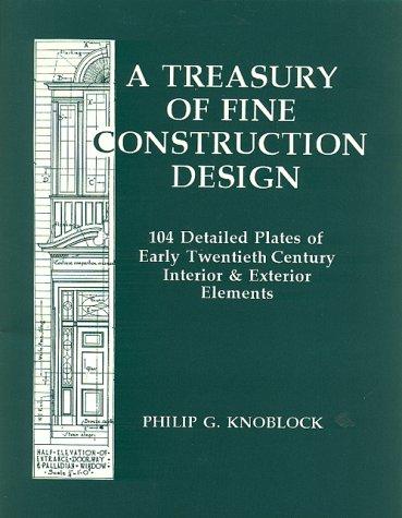 a-treasury-of-fine-construction-design-104-detailed-plates-of-early-twentieth-century-interior-exterior-elements