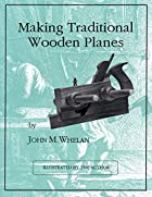 Making Traditional Wooden Planes by John M.…