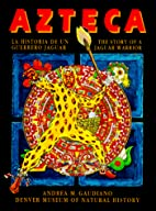 Azteca: The Story of a Jaguar Warrior by…