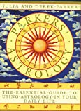 Parker, Julia: Parker's Astrology: The Essential Guide to Using Astrology in Your Daily Life